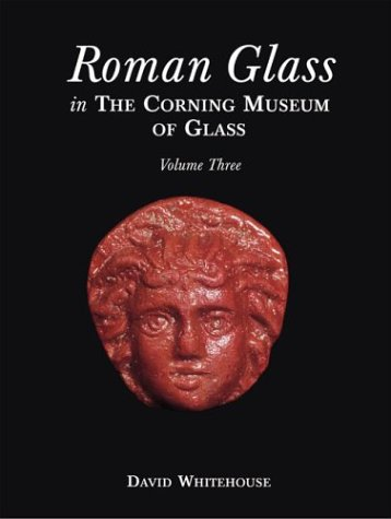 Roman Glass in the Corning Museum of Glass 3